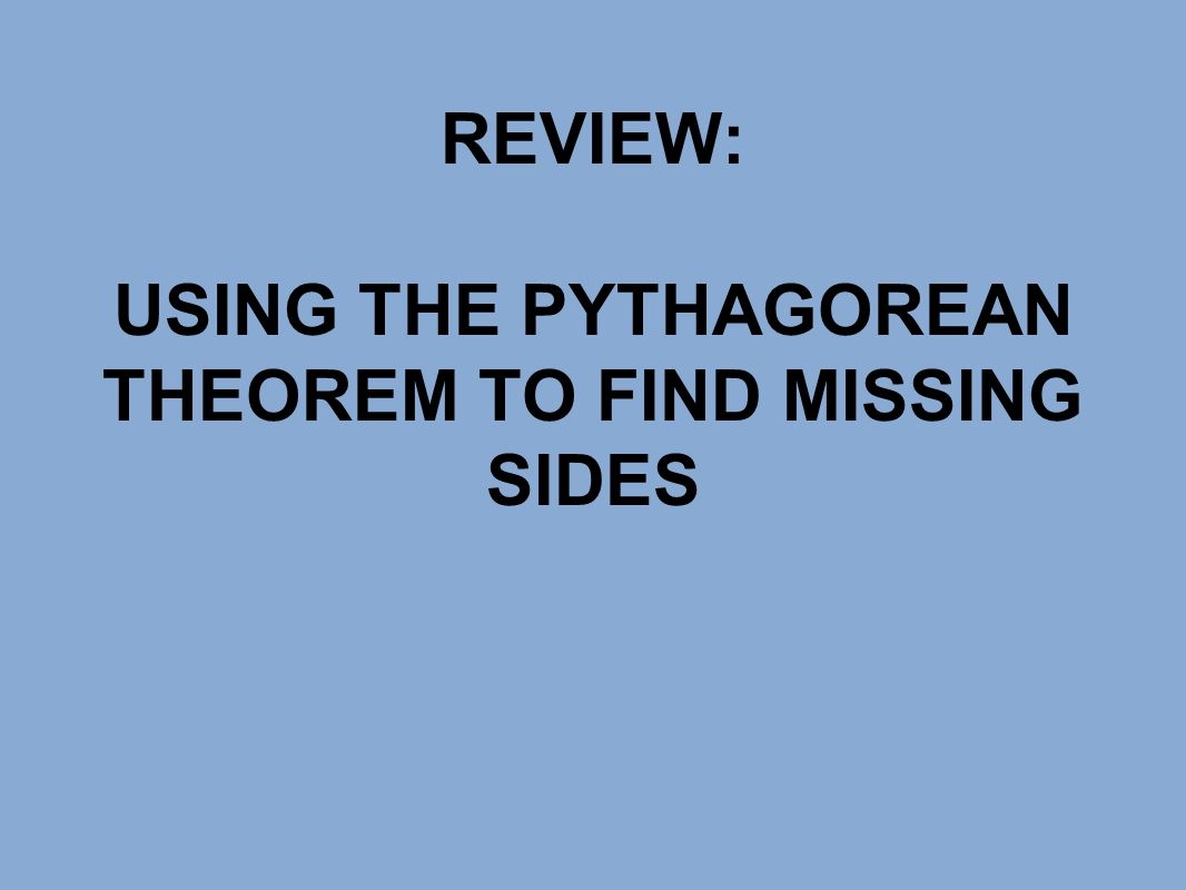 3 Using The Pythagorean Theorem To Find