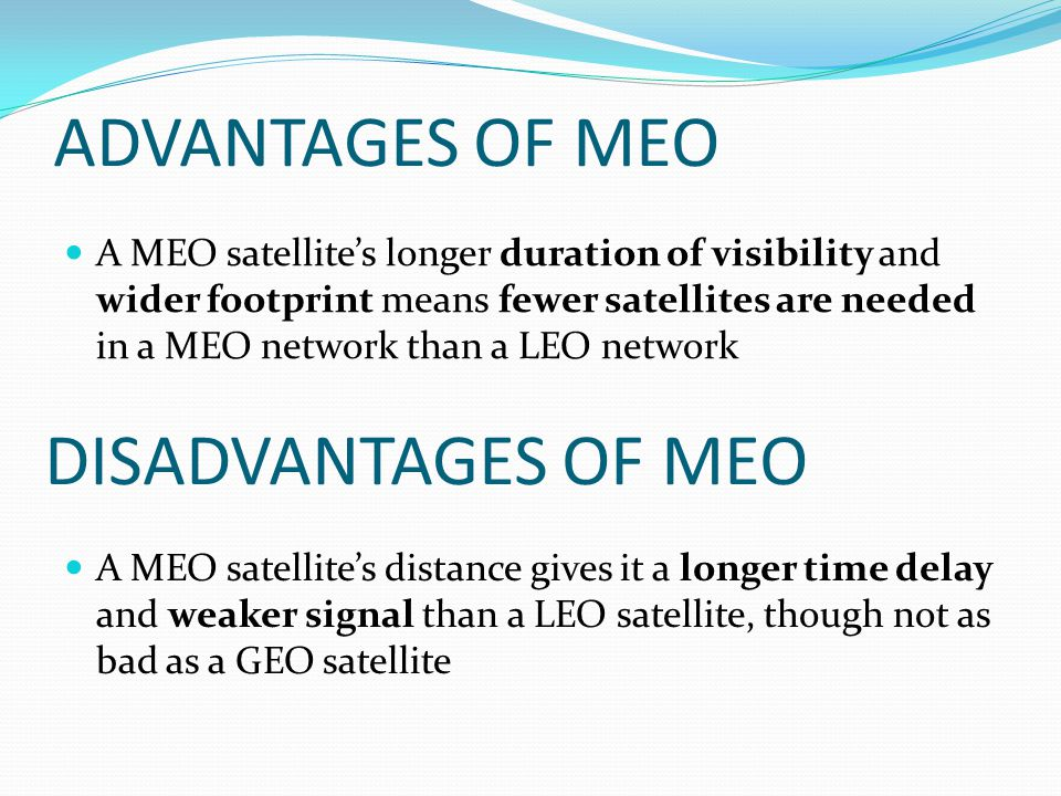 use of geos leos and meos Advantages for these new systems, whether it's with leos, or meos and with the geos being more understood, but with high-throughput satellites changing the economics.