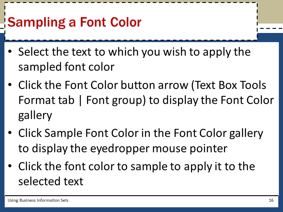 Sampling a Font Color Select the text to which you wish to apply the sampled font color.