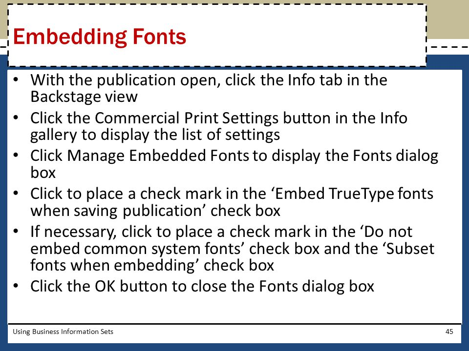 Embedding Fonts With the publication open, click the Info tab in the Backstage view.