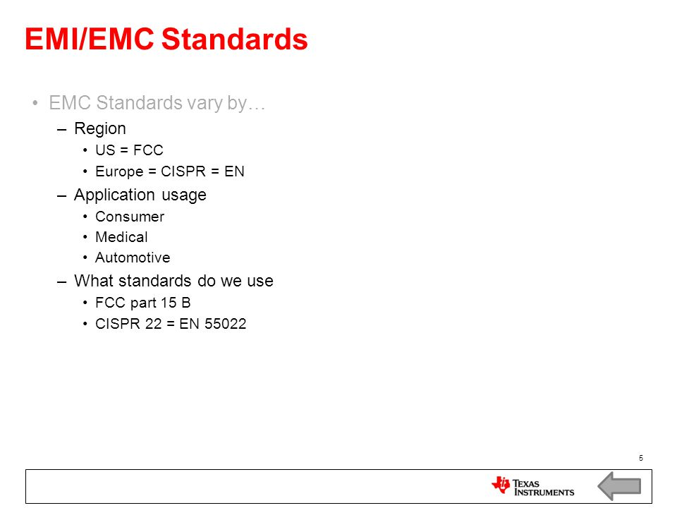EMI/EMC Standards EMC Standards vary by… Region Application usage