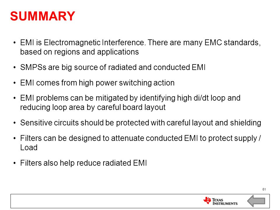 SUMMARY EMI is Electromagnetic Interference. There are many EMC standards, based on regions and applications.