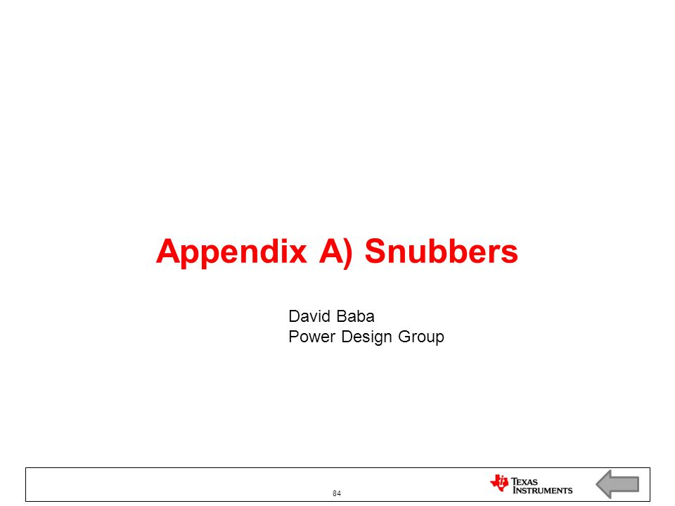 Appendix A) Snubbers David Baba Power Design Group 84