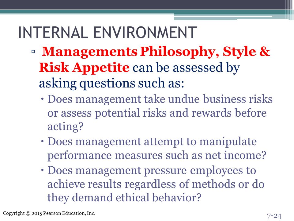 INTERNAL ENVIRONMENT Managements Philosophy, Style & Risk Appetite can be assessed by asking questions such as: