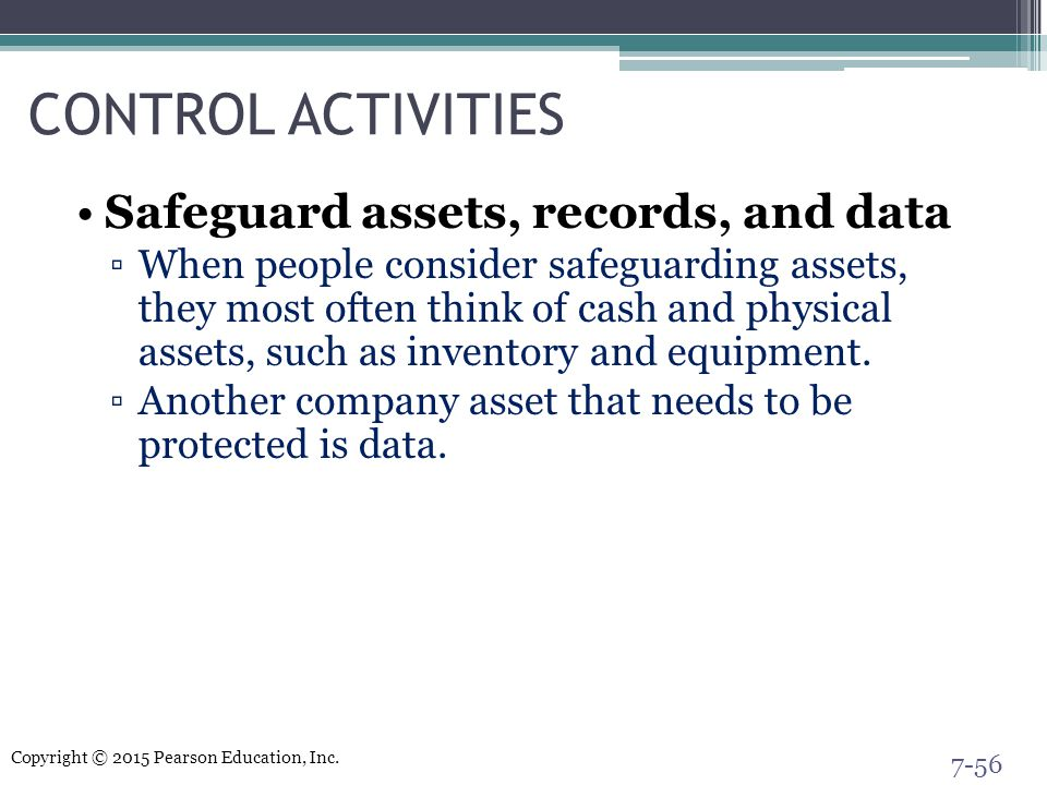 CONTROL ACTIVITIES Safeguard assets, records, and data