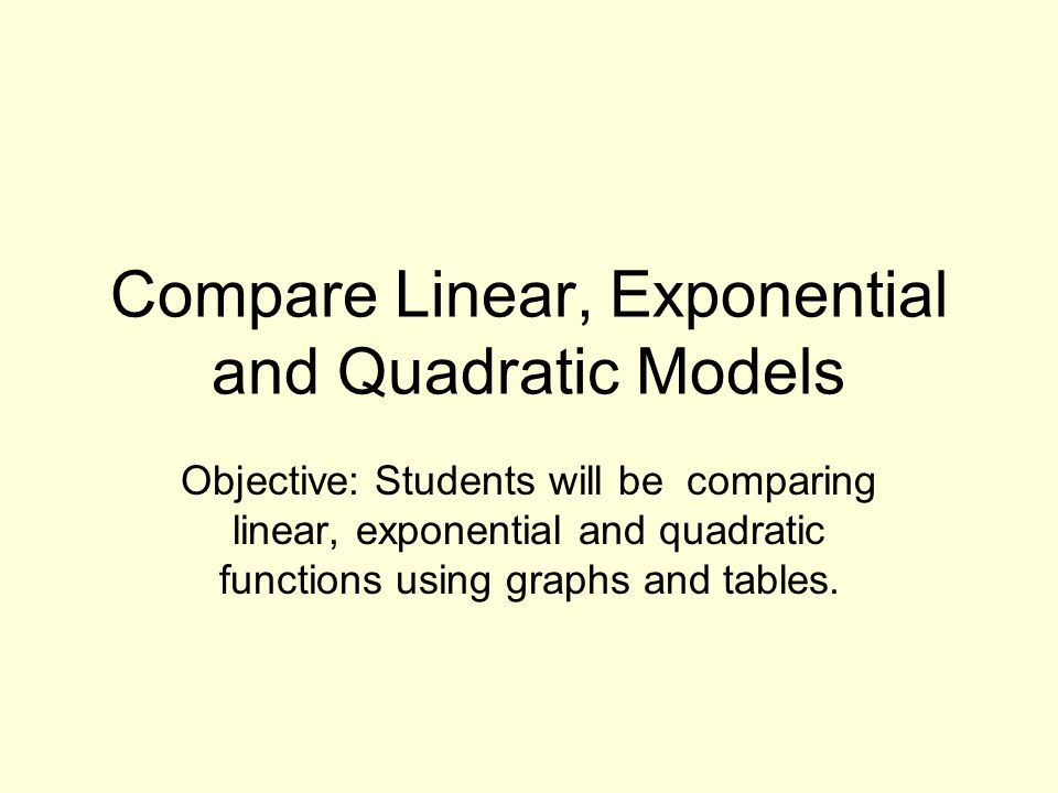 Compare Linear Exponential and Quadratic Models ppt video – Comparing Linear and Exponential Functions Worksheet