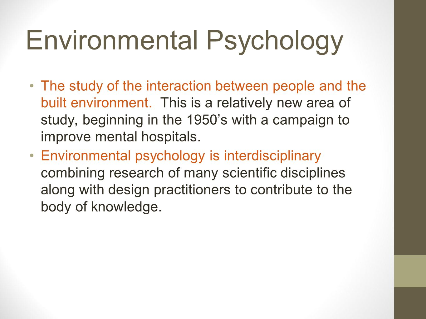environmental psychology is relatively new psychology essay Environmental psychology, as a distinct and recognised area of psychology,   environment research organization (paper) in australia and new zealand   and that insight is achieved via personal intuition rather than religious doctrine.