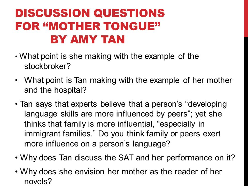 "the essay mother tongue Amy tan, the author of ""mother tongue"" very well makes the point across about cultural racism without showing any anger or specifically pointing out racism."