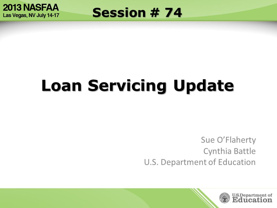 Session # 74 Loan Servicing Update