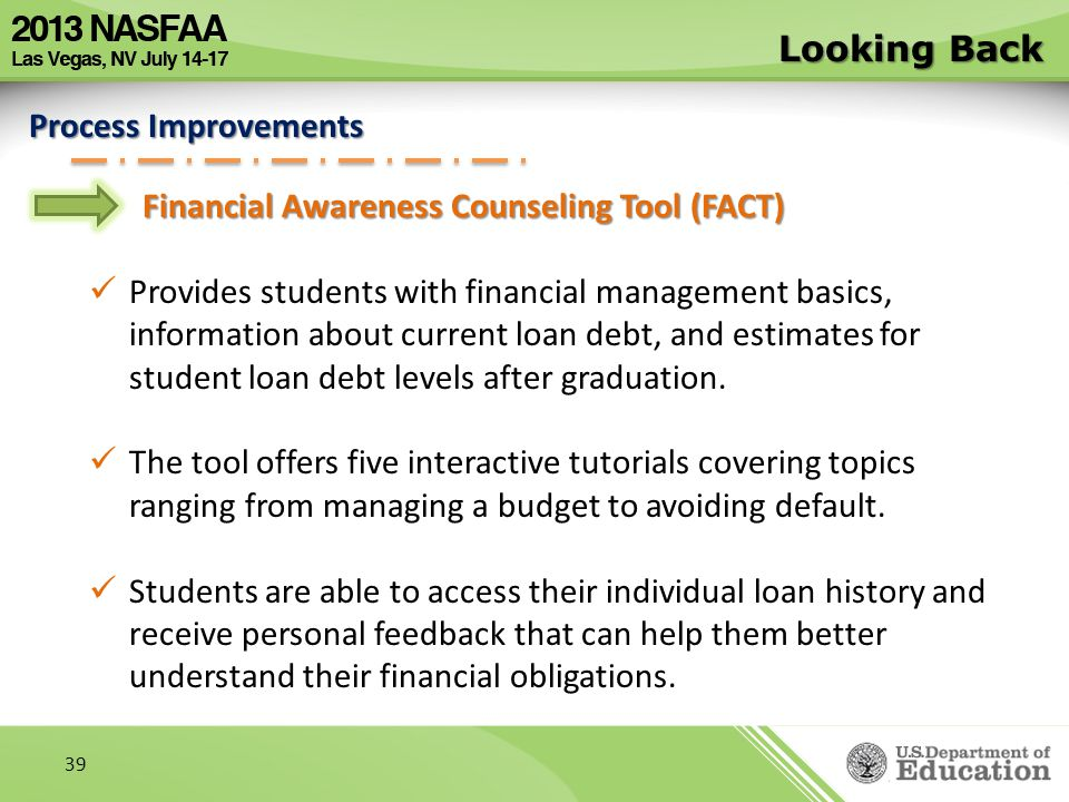 Looking Back Process Improvements. Financial Awareness Counseling Tool (FACT)
