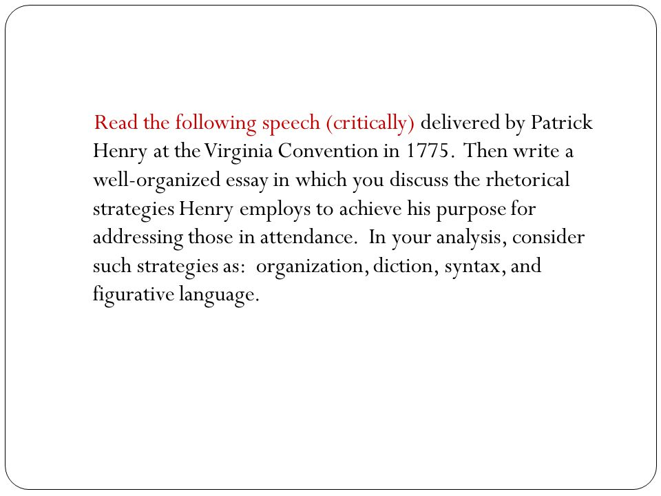 rhetorical analysis of an argument ppt video online   the following speech critically delivered by patrick henry at the virginia convention in