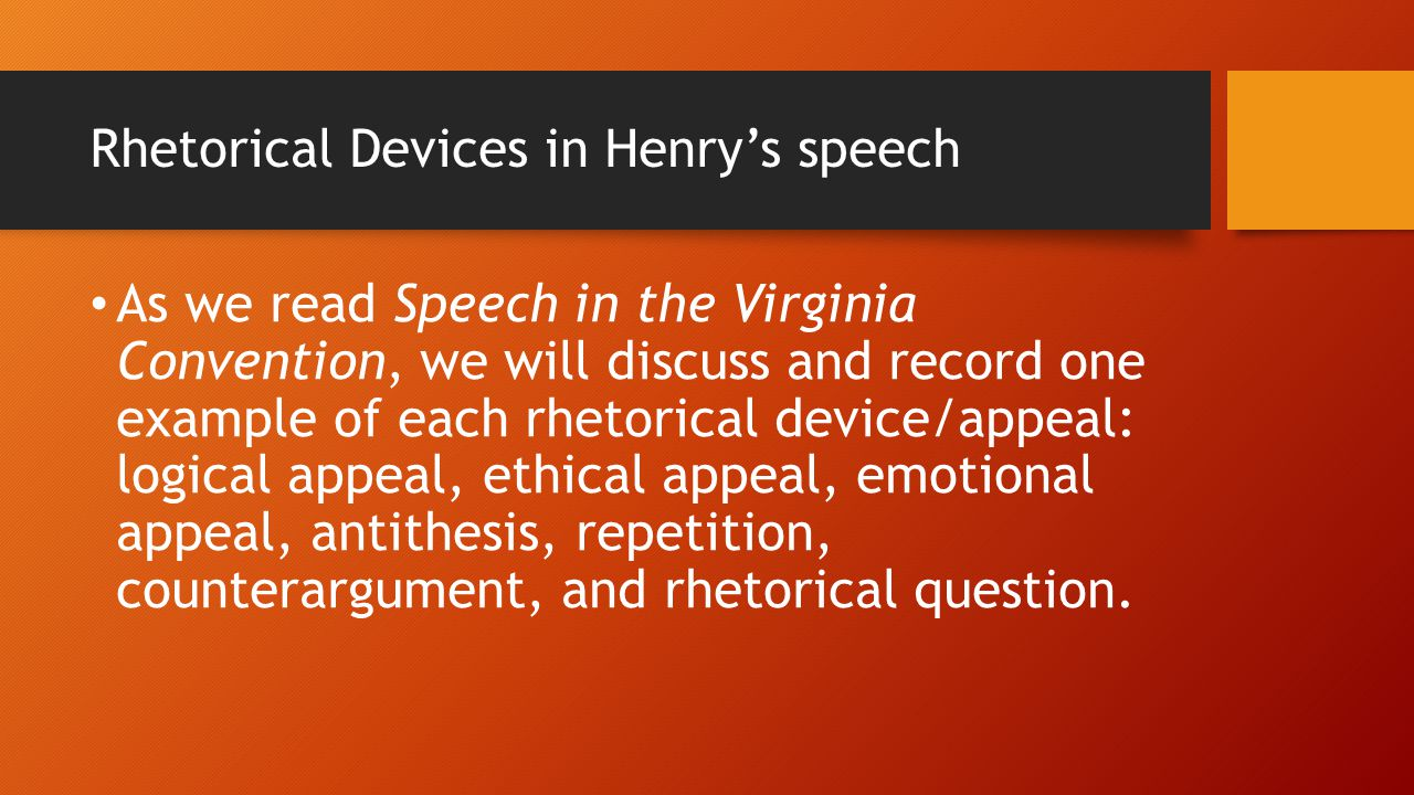 antithesis in the speech in the virginia convention In this speech patrick henry probably the most famous sentence from this speech, henry uses antithesis to set up a clear what was the speech to the virginia convention about patrick henry.