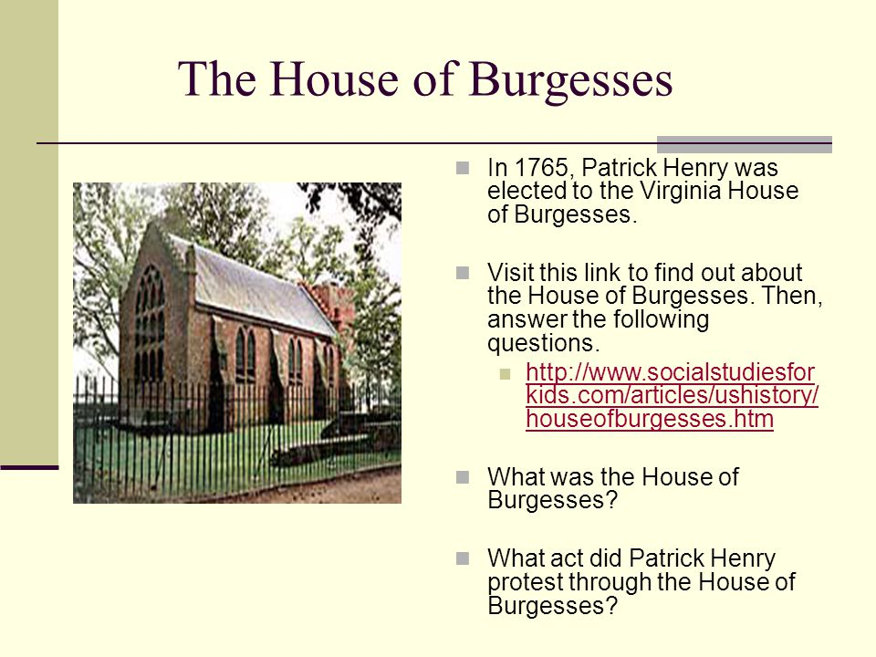 The House Of Burgesses In 1765, Patrick Henry Was Elected To The Virginia  House Of