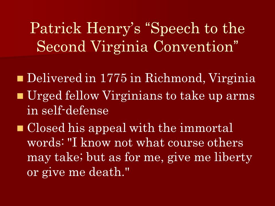 An overview of the declaration of independence and patrick henrys speech in the virginia convention