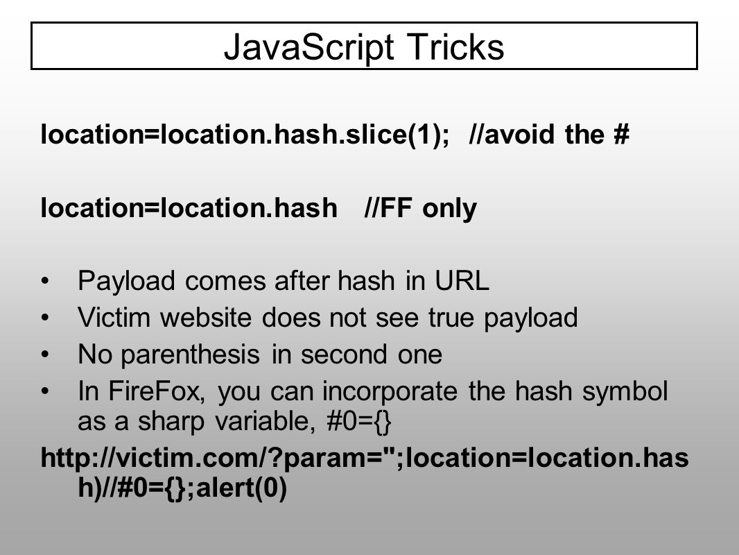 JavaScript Tricks location=location.hash.slice(1); //avoid the #