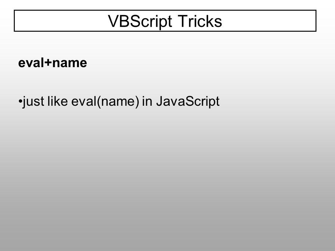 VBScript Tricks eval+name just like eval(name) in JavaScript