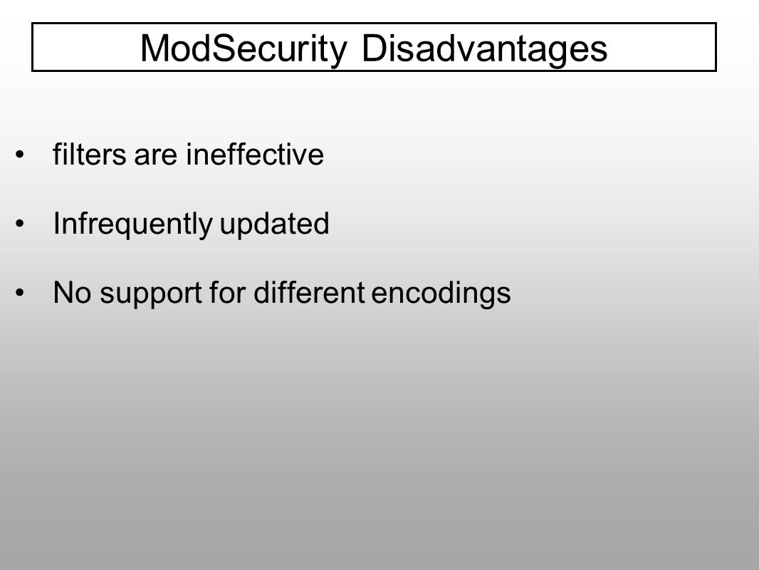 ModSecurity Disadvantages