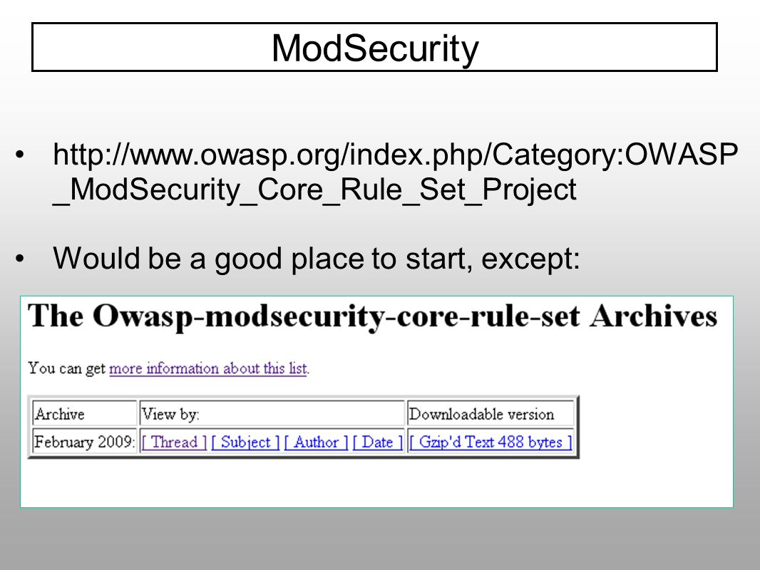 ModSecurityhttp://www.owasp.org/index.php/Category:OWASP_ModSecurity_Core_Rule_Set_Project.