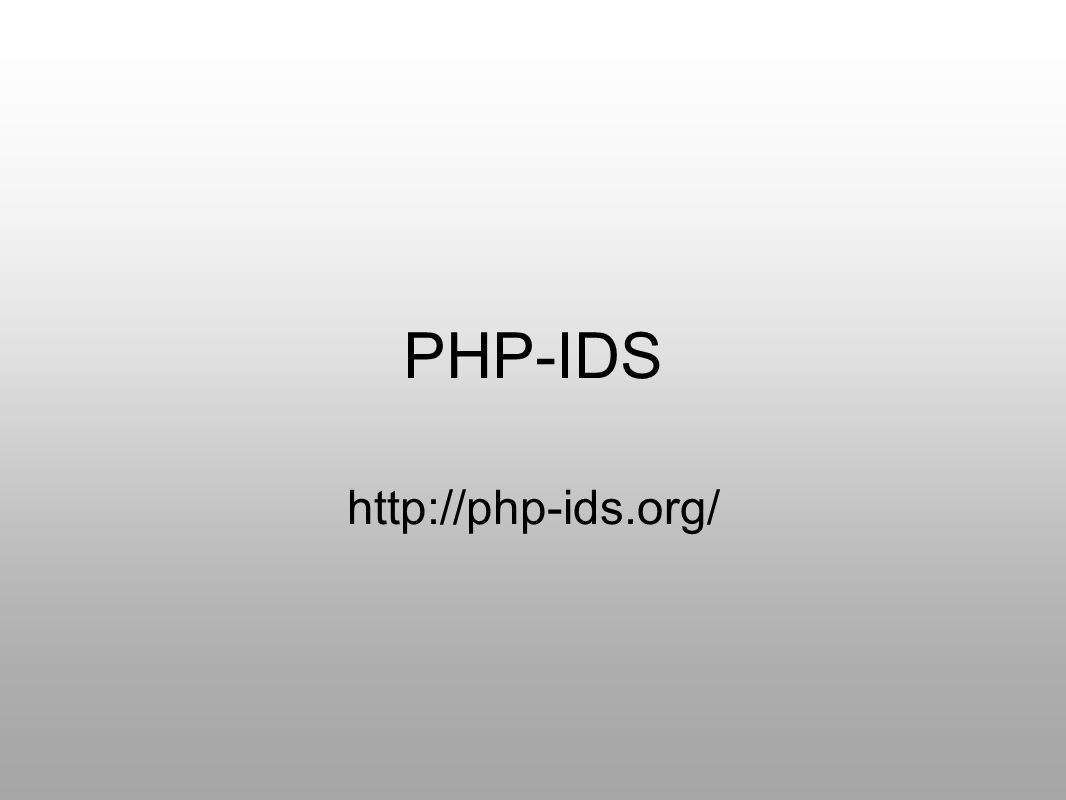 PHP-IDS http://php-ids.org/