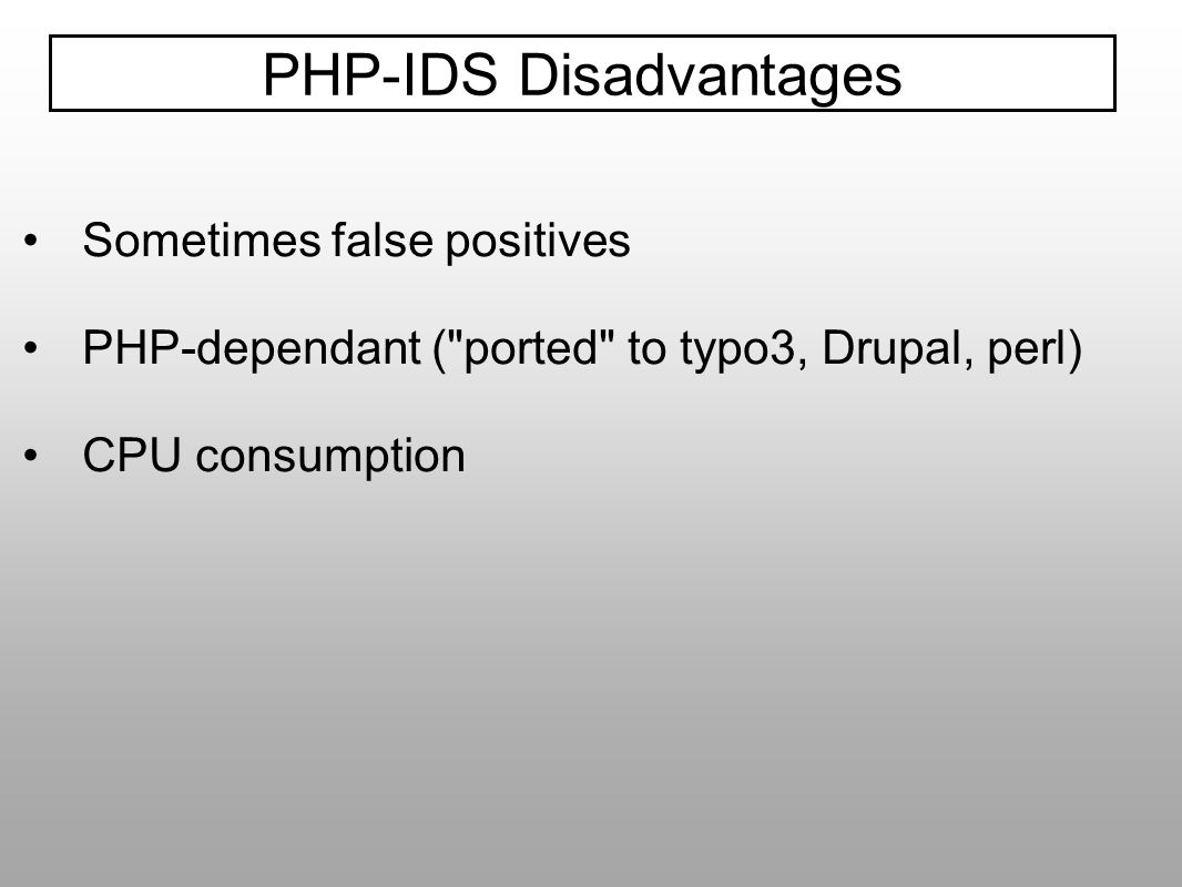 PHP-IDS Disadvantages