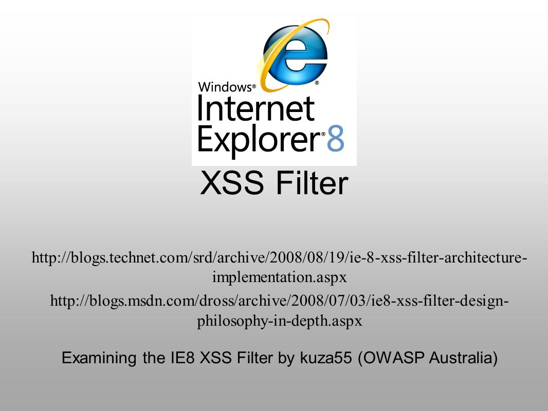 Examining the IE8 XSS Filter by kuza55 (OWASP Australia)