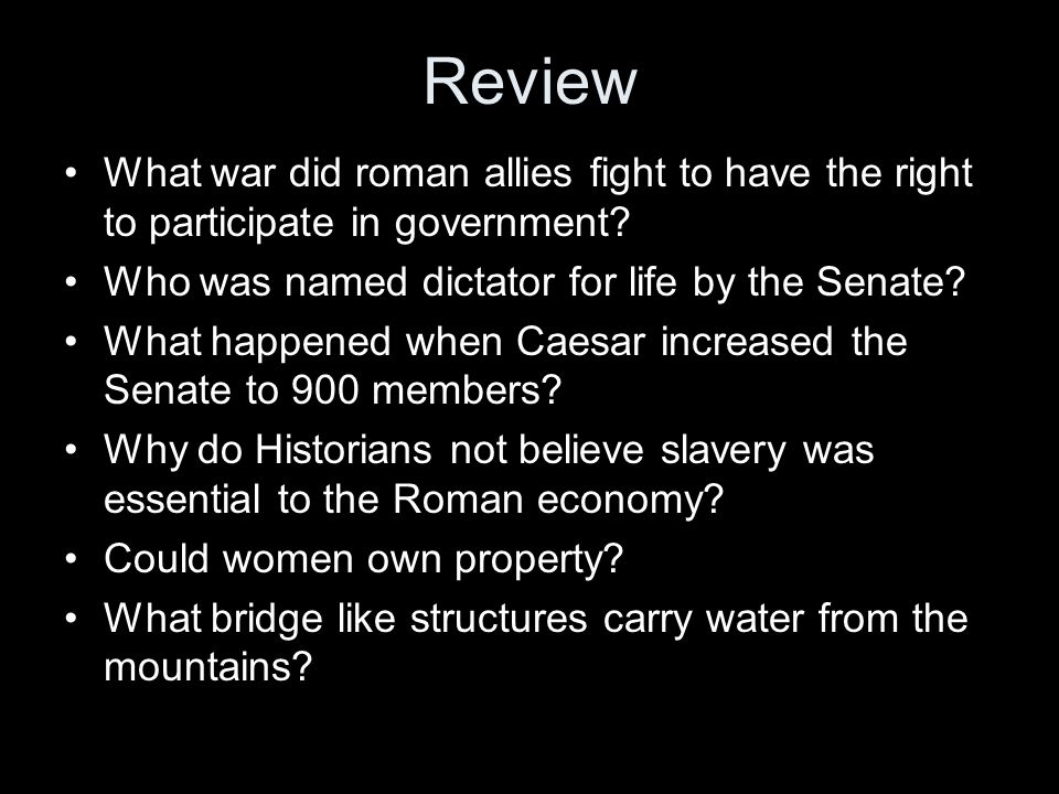 Review What war did roman allies fight to have the right to participate in government Who was named dictator for life by the Senate
