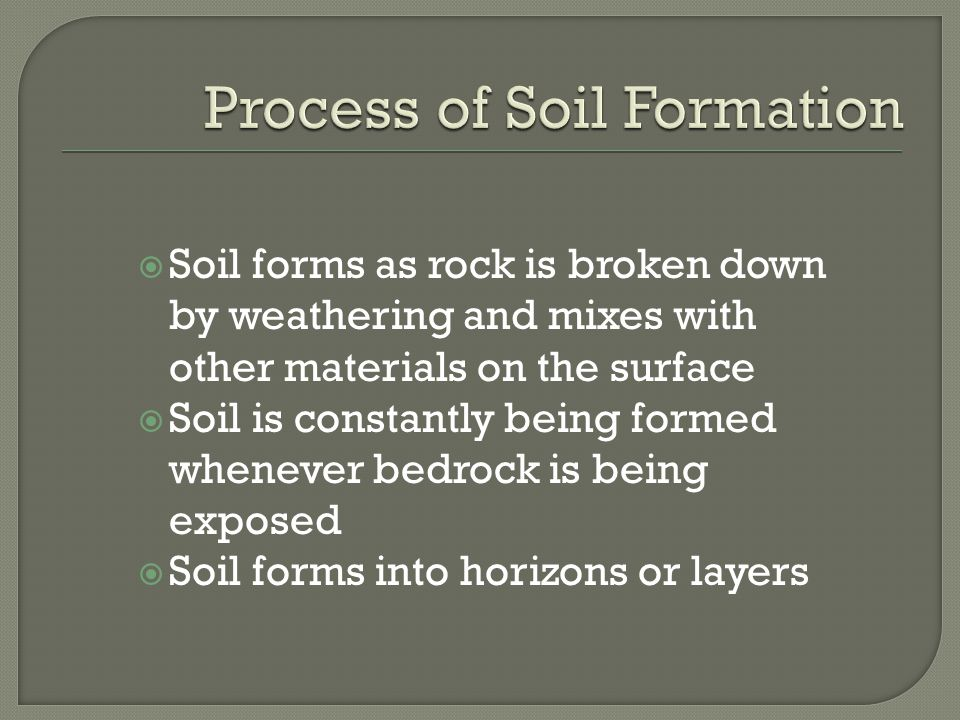Soil ppt video online download for Explain the formation of soil