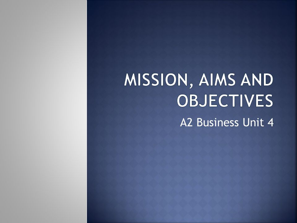 Mission, Aims and Objectives