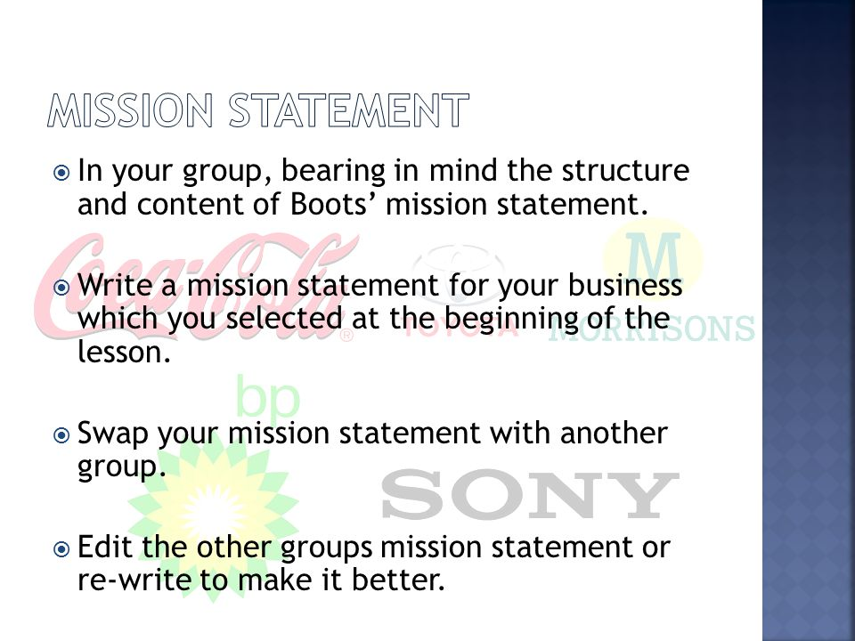 Mission Statement In your group, bearing in mind the structure and content of Boots' mission statement.
