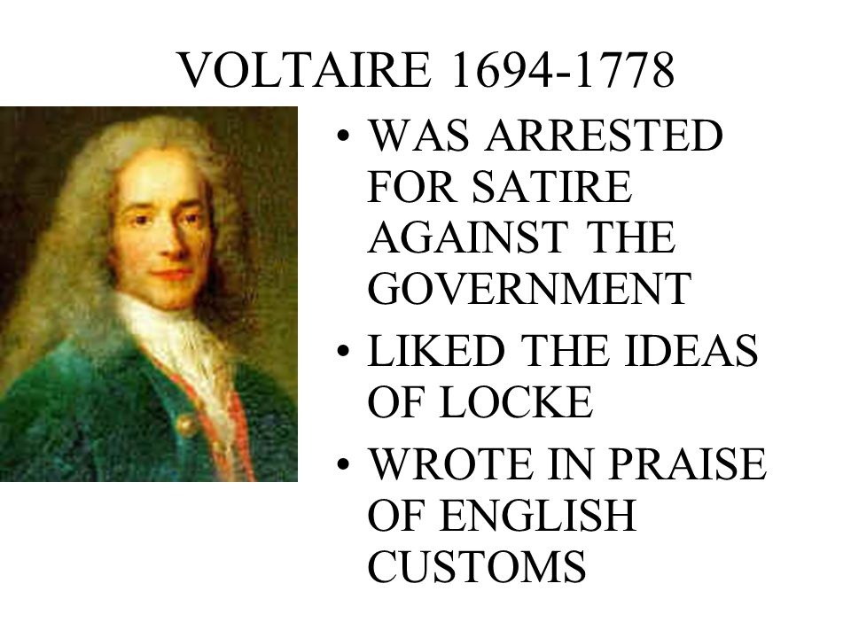 VOLTAIRE WAS ARRESTED FOR SATIRE AGAINST THE GOVERNMENT