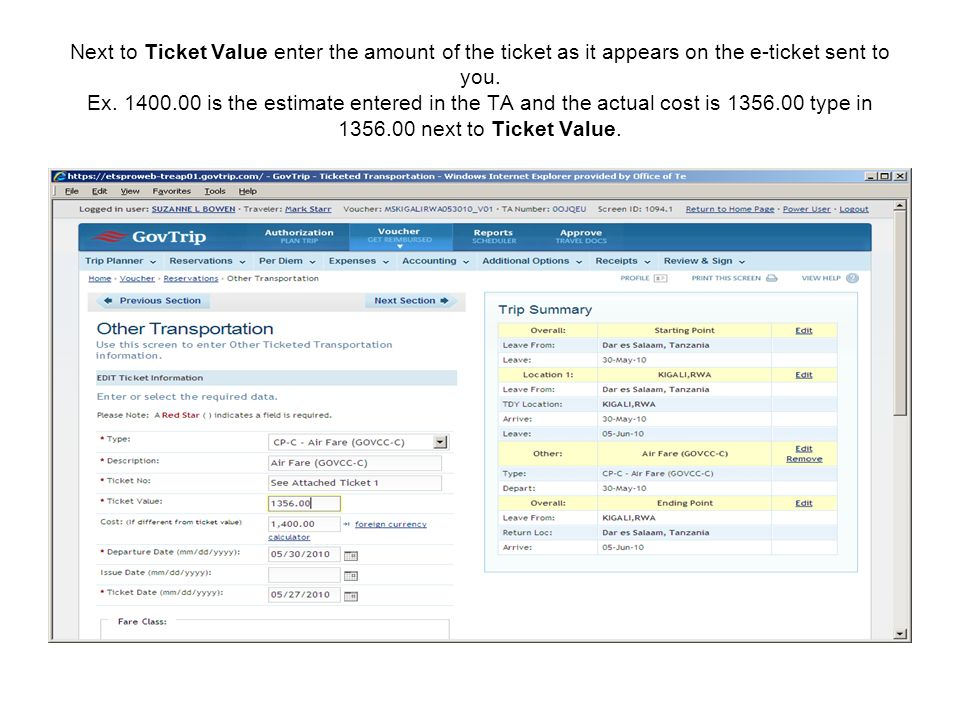 Next to Ticket Value enter the amount of the ticket as it appears on the e-ticket sent to you.