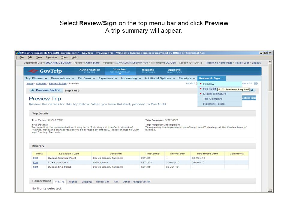 Select Review/Sign on the top menu bar and click Preview A trip summary will appear.