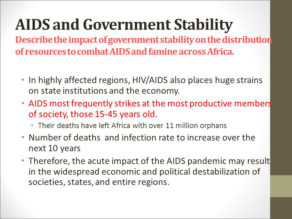 AIDS and Government Stability Describe the impact of government stability on the distribution of resources to combat AIDS and famine across Africa.