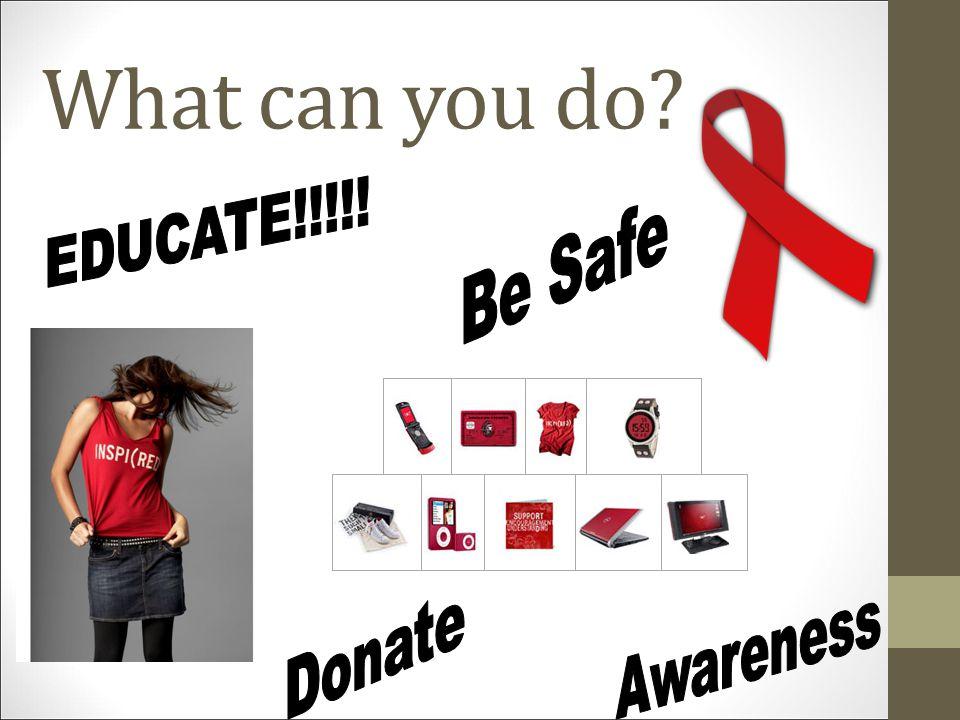 What can you do EDUCATE!!!!! Be Safe Donate Awareness