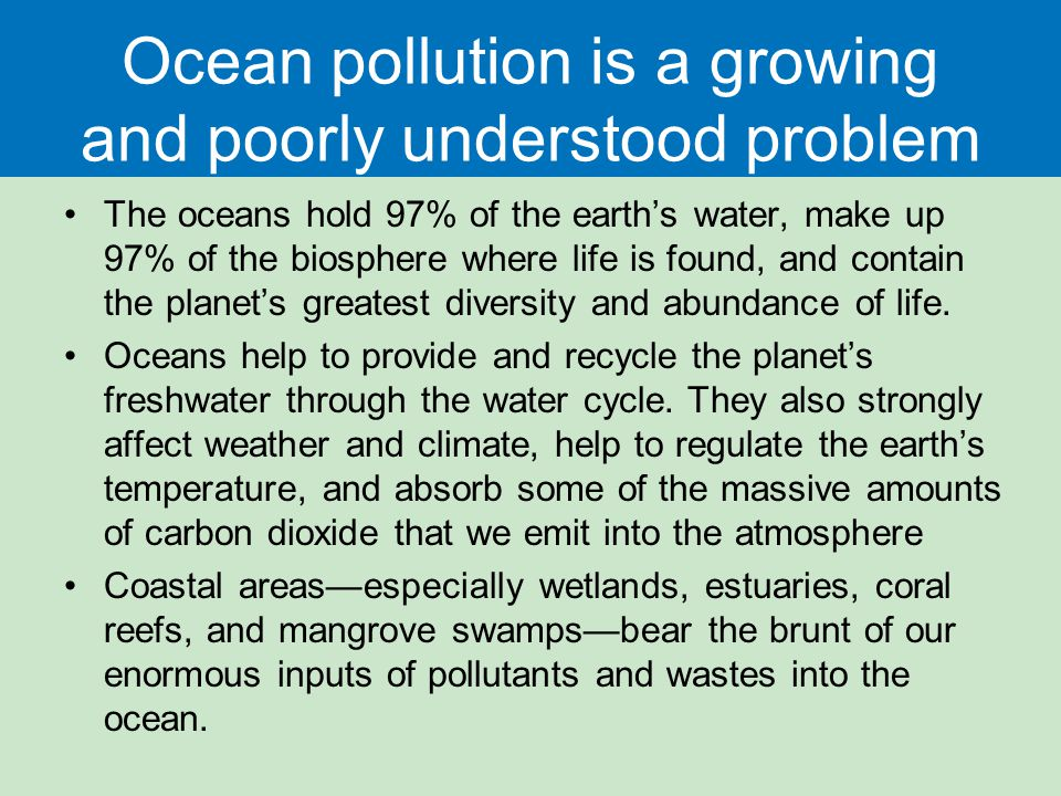 Ocean pollution is a growing and poorly understood problem