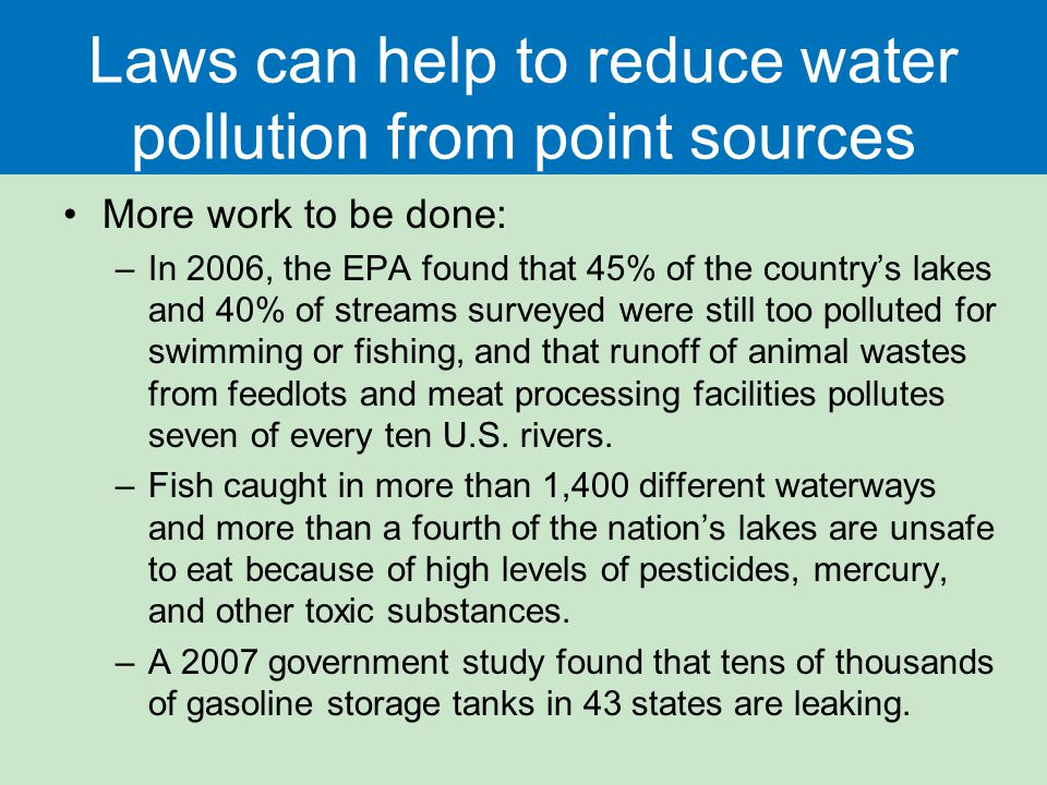 Laws can help to reduce water pollution from point sources