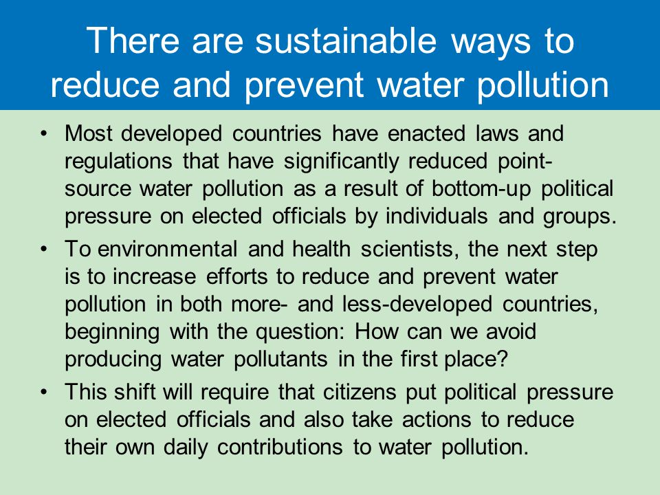 There are sustainable ways to reduce and prevent water pollution