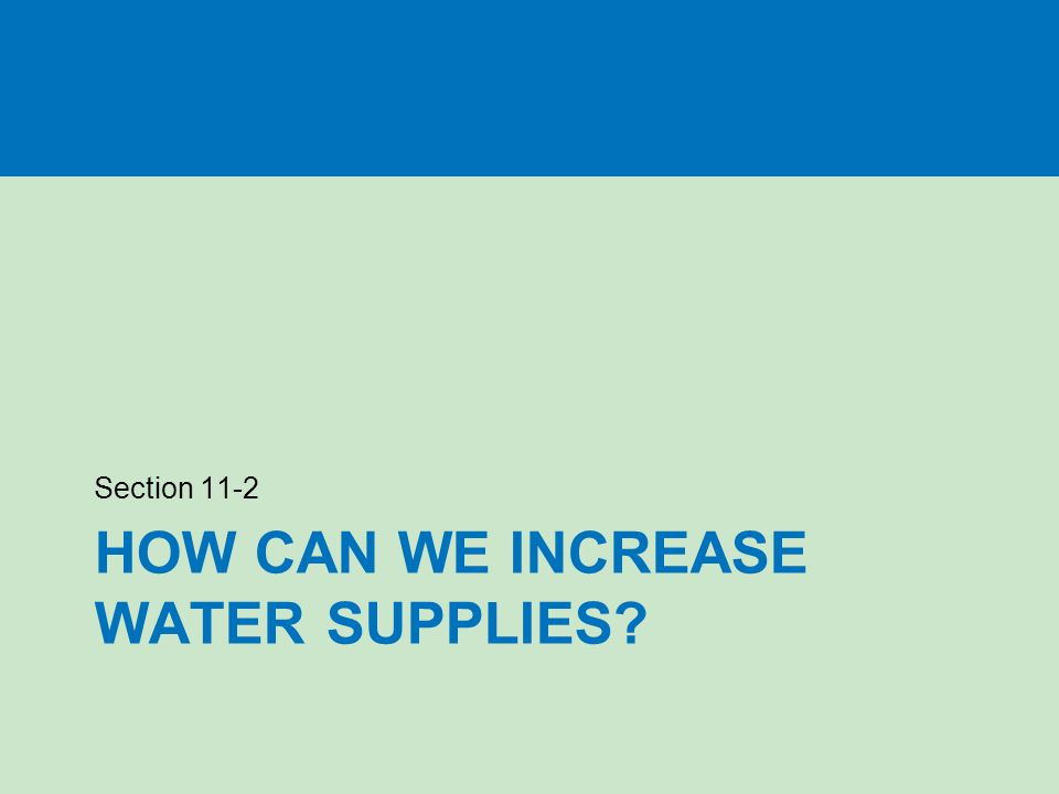 HOW CAN WE INCREASE WATER SUPPLIES