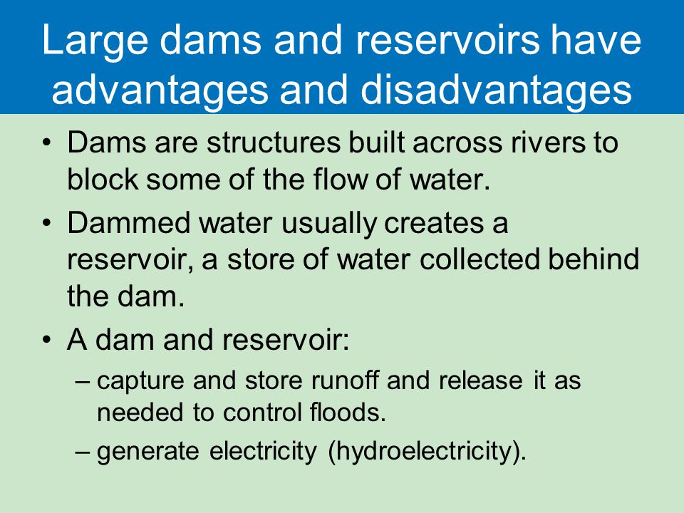 Large dams and reservoirs have advantages and disadvantages