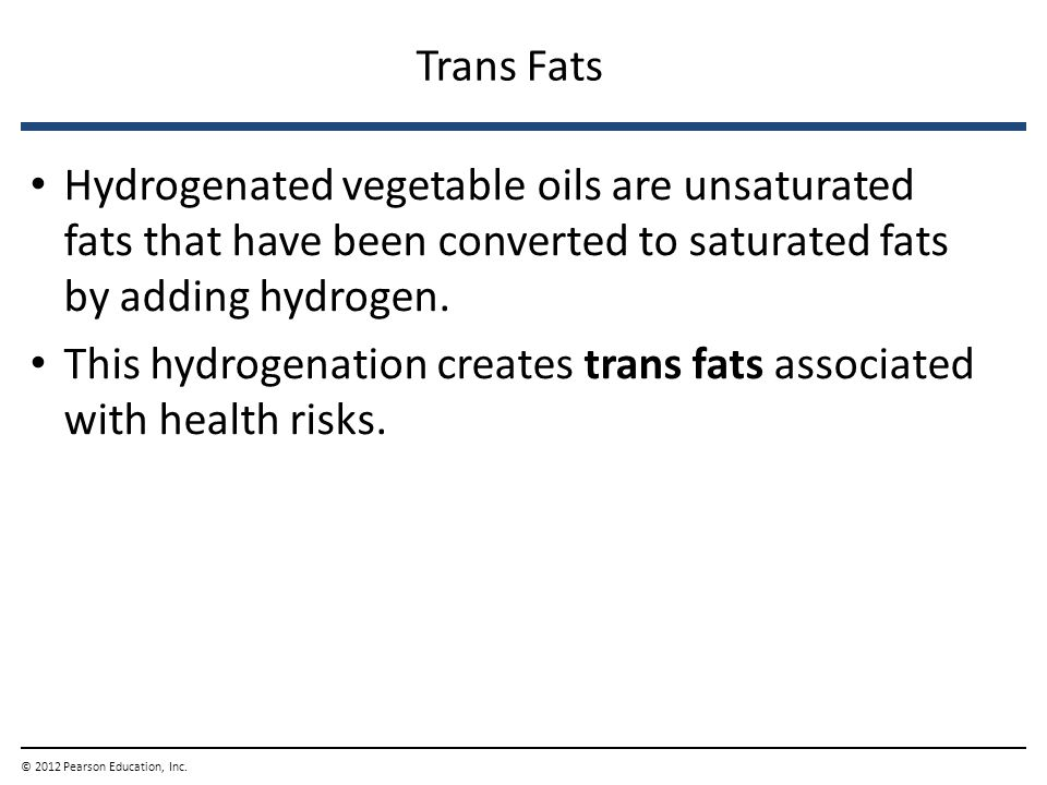 This hydrogenation creates trans fats associated with health risks.