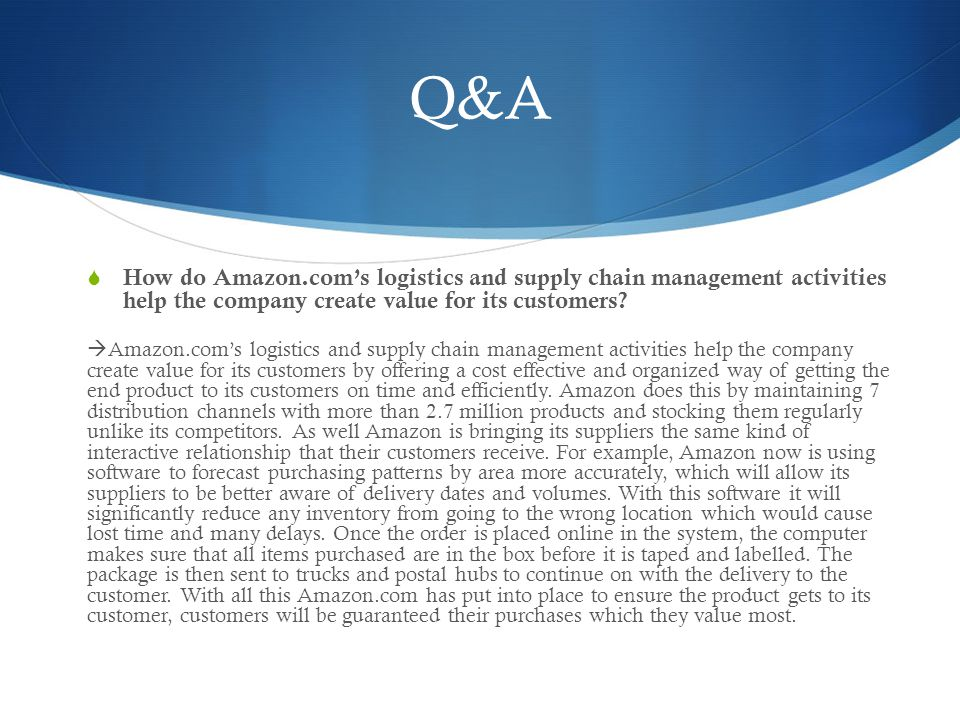 Q&A How do Amazon.com's logistics and supply chain management activities help the company create value for its customers