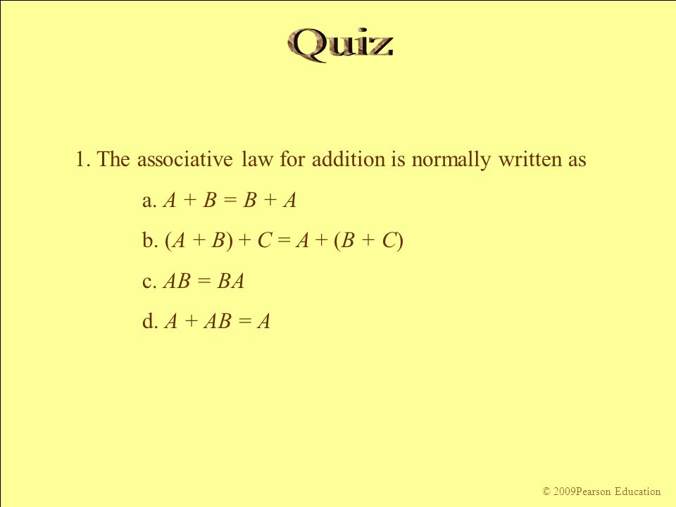 Quiz 1. The associative law for addition is normally written as