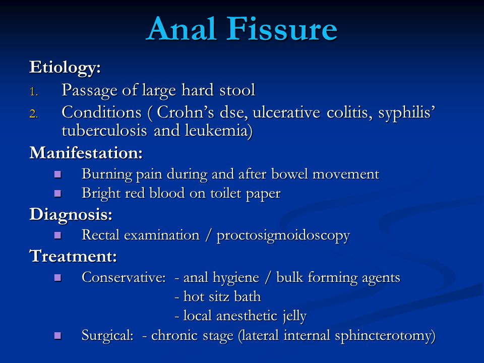 Anal Fissure Etiology: Passage of large hard stool