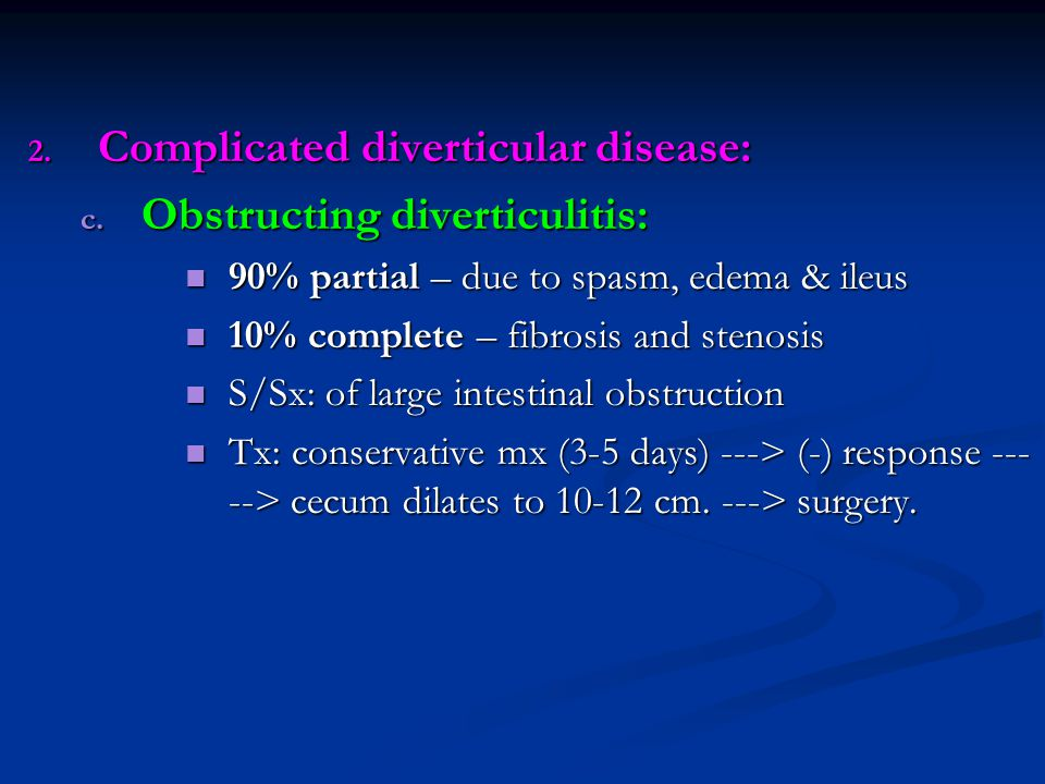 Complicated diverticular disease: Obstructing diverticulitis: