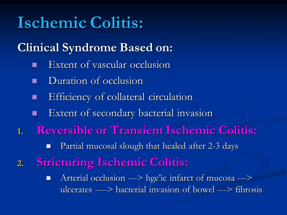 Ischemic Colitis: Clinical Syndrome Based on: