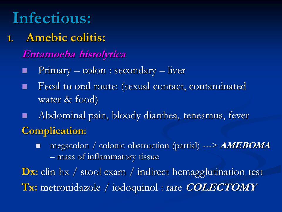 Infectious: Amebic colitis: Entamoeba histolytica