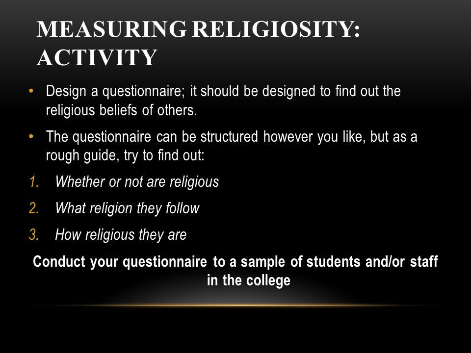 how to measure religion in sociology Exercises and approaches for exploring the institution of religion  one topic  that students might find the hardest for sociologists to adequately research  it  might be helpful to have students determine why this is so and why some  religions.