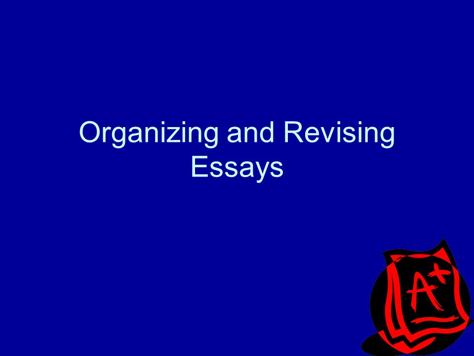 organizing and revising essays ppt  1 organizing and revising essays