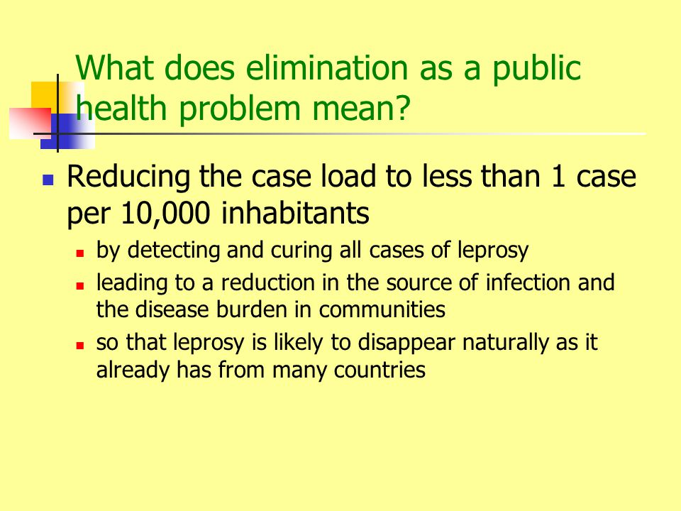 What does elimination as a public health problem mean
